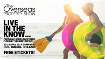 Buying Or Investing In Property Abroad? Get The Inside Scoop At The Overseas Property Show! 13-14 April, 2019, RDS, Dublin, Ireland. Free eTickets!✈☀🏡